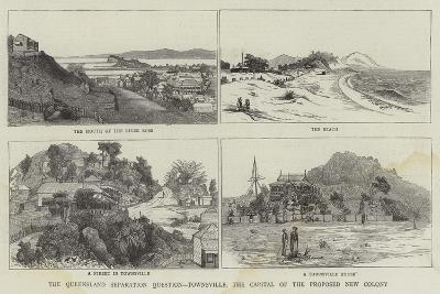 The Queensland Separation Question, Townsville, the Capital of the Proposed New Colony--Giclee Print