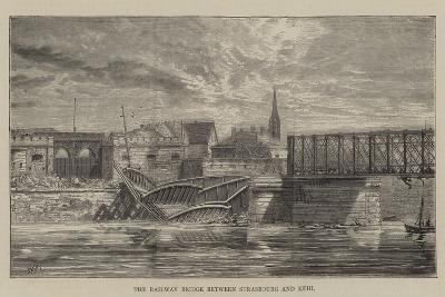 The Railway Bridge Between Strasbourg and Kehl--Giclee Print
