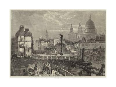 The Railway Works at Blackfriars and Opening Towards Ludgate Hill, Viewed from the Temporary Bridge--Giclee Print
