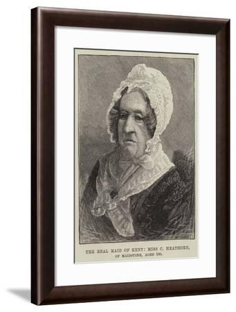 The Real Maid of Kent, Miss C Heathorn, of Maidstone, Aged 100--Framed Giclee Print
