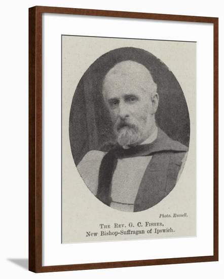 The Reverend G C Fisher, New Bishop-Suffragan of Ipswich--Framed Giclee Print