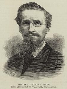 The Reverend George a Shaw, Late Missionary at Tamatave, Madagascar