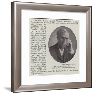 The Reverend H Arnold Thomas, President of the Congregational Union--Framed Giclee Print