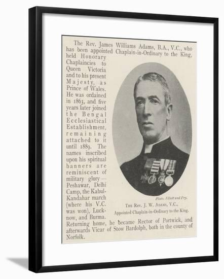 The Reverend J W Adams, Appointed Chaplain-In-Ordinary to the King--Framed Giclee Print