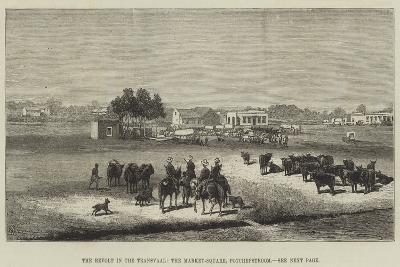 The Revolt in the Transvaal, the Market-Square, Potchefstroom--Giclee Print