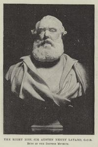 The Right Honourable Sir Austen Henry Layard, Gcb, Bust in the British Museum