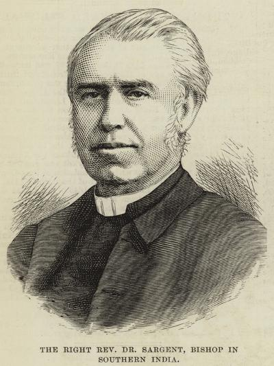 The Right Reverend Dr Sargent, Bishop in Southern India--Giclee Print