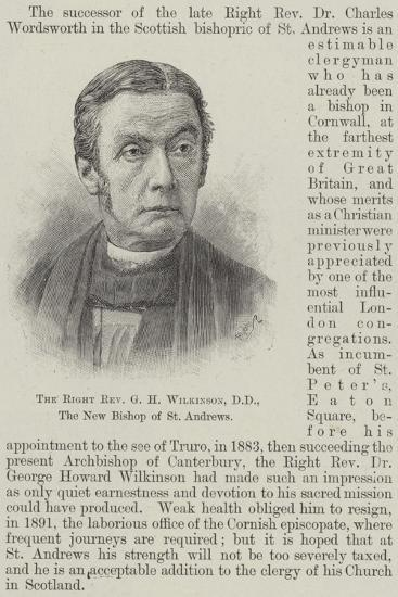 The Right Reverend G H Wilkinson, Dd, the New Bishop of St Andrews--Giclee Print