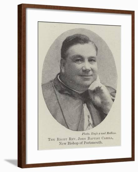 The Right Reverend John Baptist Cahill, New Bishop of Portsmouth--Framed Giclee Print