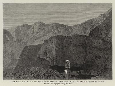 The Rock Which it Is Supposed Moses Struck When the Israelites Were in Want of Water--Giclee Print