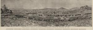 The Royal Greek Wedding, a Panoramic View of Athens in 1889