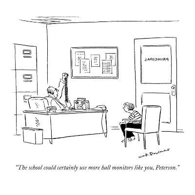 """""""The school could certainly use more hall monitors like you, Peterson."""" - New Yorker Cartoon-Nick Downes-Premium Giclee Print"""