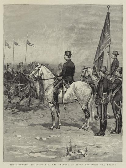The Situation in Egypt, Hh the Khedive of Egypt Reviewing the Troops--Giclee Print