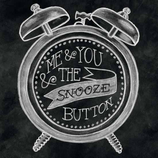 The Snooze Button Chalk-Mary Urban-Art Print