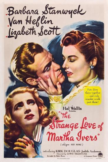 THE STRANGE LOVE OF MARTHA IVERS, Barbara Stanwyck, Van Heflin, Lizabeth Scott, 1946--Art Print