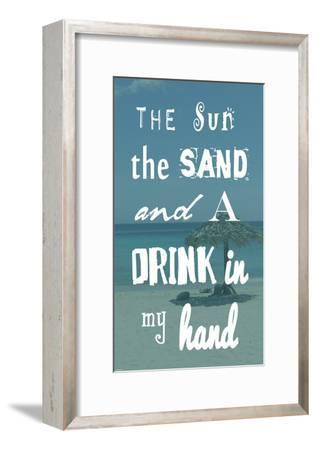 The Sun, the Sand and a Drink in My Hand-Veruca Salt-Framed Art Print