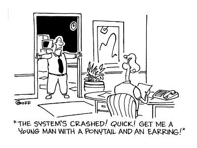 """""""The system's crashed!  Quick!  Get me a young man with a ponytail and an ?"""" - Cartoon-Ted Goff-Premium Giclee Print"""