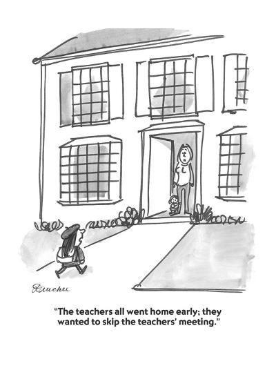 """The teachers all went home early; they wanted to skip the teachers' meeti?"" - Cartoon-Boris Drucker-Premium Giclee Print"