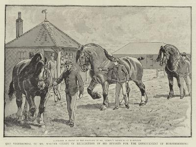 The Testimonial to Mr Walter Gilbey in Recognition of His Efforts for the Improvement of Horsebreed--Giclee Print