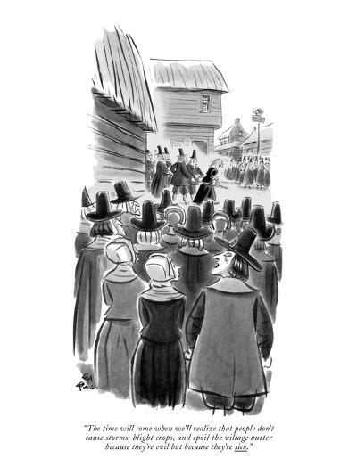 """The time will come when we'll realize that people don't cause storms, bli?"" - New Yorker Cartoon-Ed Fisher-Premium Giclee Print"