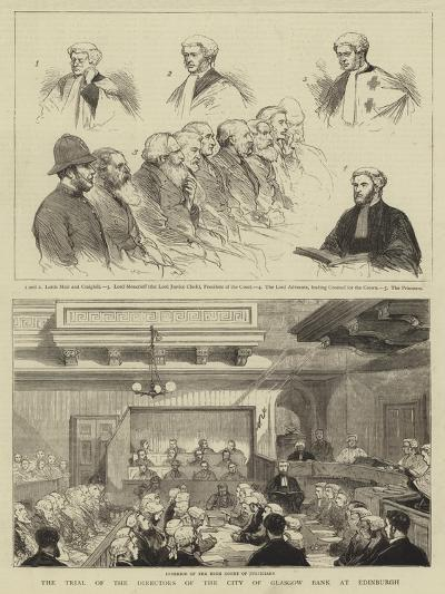 The Trial of the Directors of the City of Glasgow Bank at Edinburgh--Giclee Print