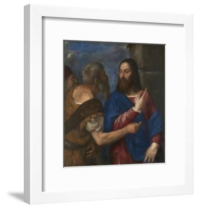 The Tribute Money, 1560S-Titian (Tiziano Vecelli)-Framed Giclee Print