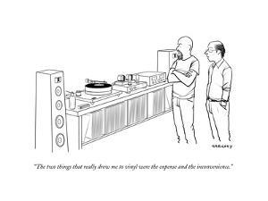 """The two things that really drew me to vinyl were the expense and the inco..."" - New Yorker Cartoon"