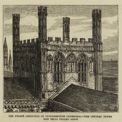 The Unsafe Condition of Peterborough Cathedral, the Central Tower Now Being Pulled Down--Giclee Print