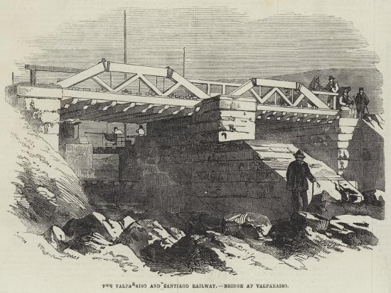 The Valparaiso and Santiago Railway, Bridge at Valparaiso--Giclee Print