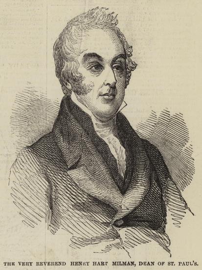 The Very Reverend Henry Hart Milman, Dean of St Paul's--Giclee Print