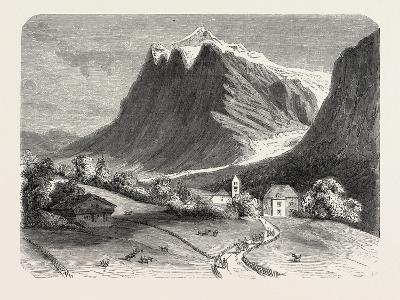 The Village of Grindelwald and the Glacier, Near the Wetterhorn. Switzerland, 1855,--Giclee Print