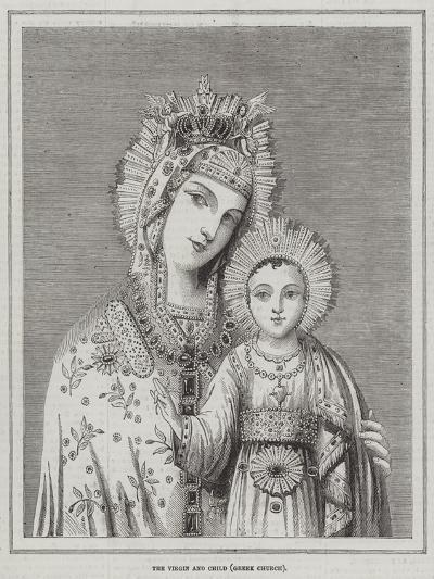The Virgin and Child, Greek Church--Giclee Print