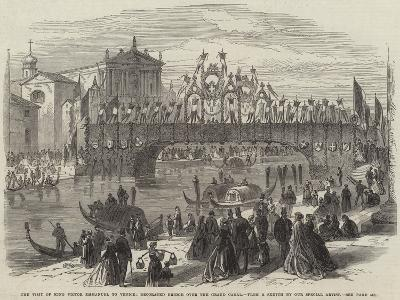 The Visit of King Victor Emmanuel to Venice, Decorated Bridge over the Grand Canal--Giclee Print
