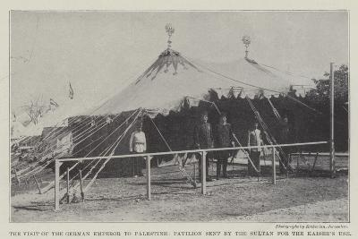 The Visit of the German Emperor to Palestine, Pavilion Sent by the Sultan for the Kaiser's Use--Giclee Print