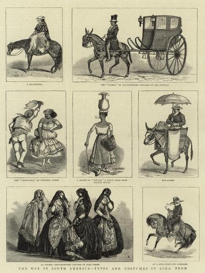 The War in South America, Types and Costumes in Lima, Peru--Giclee Print