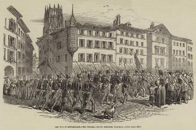 The War in Switzerland, the Federal Troops Entering Fribourg--Giclee Print