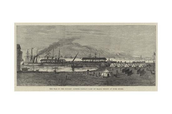 The War in the Soudan, Zobehr Pasha's Camp of Black Troops at Suez Docks--Giclee Print