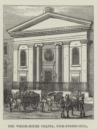 The Weigh-House Chapel, Fish-Street-Hill--Giclee Print