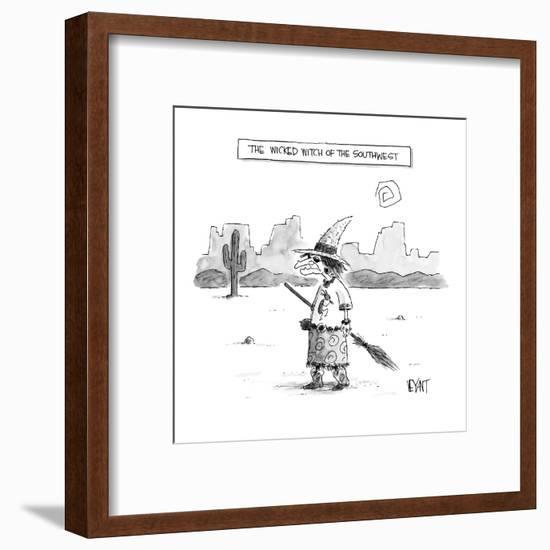 The Wicked Witch of the Southwest - New Yorker Cartoon-Christopher Weyant-Framed Premium Giclee Print