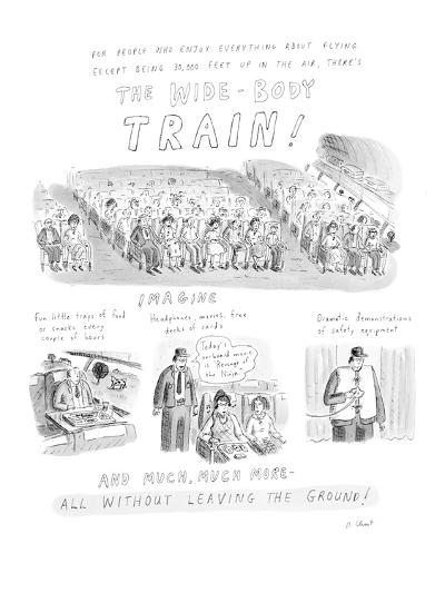 The Wide-Body Train! - Cartoon-Roz Chast-Premium Giclee Print