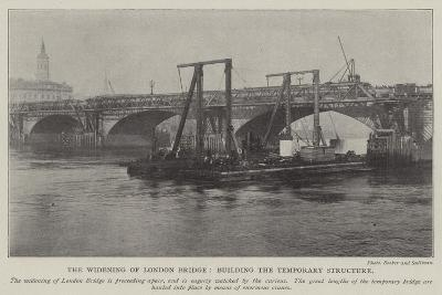 The Widening of London Bridge, Building the Temporary Structure--Giclee Print