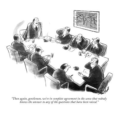"""Then again, gentlemen, we're in complete agreement in the sense that nobo?"" - New Yorker Cartoon-Stan Hunt-Premium Giclee Print"