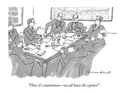"""""""Then it's unanimous?we all have the cojones!"""" - New Yorker Cartoon-Michael Crawford-Premium Giclee Print"""