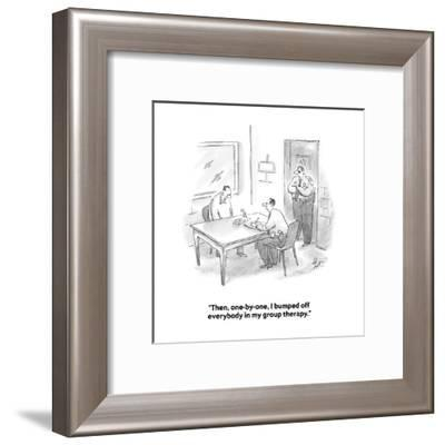 """Then, one-by-one, I bumped off everybody in my group therapy."" - Cartoon-Frank Cotham-Framed Premium Giclee Print"
