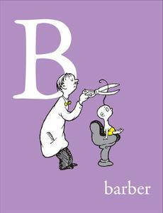 B is for Barber (purple) by Theodor (Dr. Seuss) Geisel