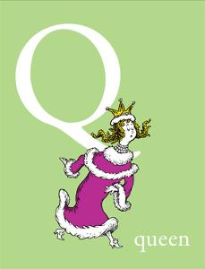 Q is for Queen (green) by Theodor (Dr. Seuss) Geisel