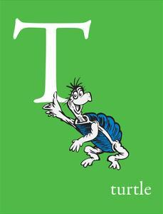T is for Turtle (green) by Theodor (Dr. Seuss) Geisel