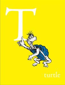 T is for Turtle (yellow) by Theodor (Dr. Seuss) Geisel