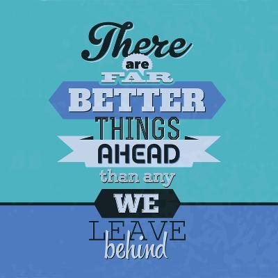 There are Far Better Things Ahead 1-Lorand Okos-Art Print