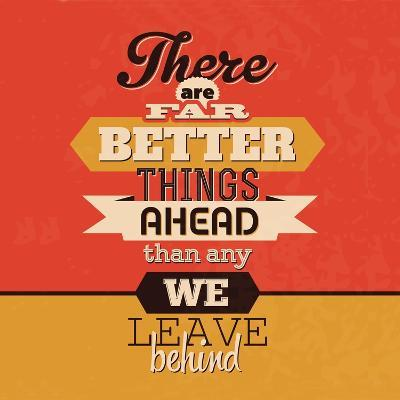 There are Far Better Things Ahead-Lorand Okos-Art Print